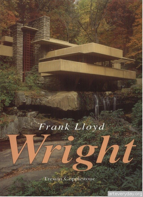 1 | Фрэнк Ллойд Райт - Frank Lloyd Wright. Органическая архитектура | ARTeveryday.org