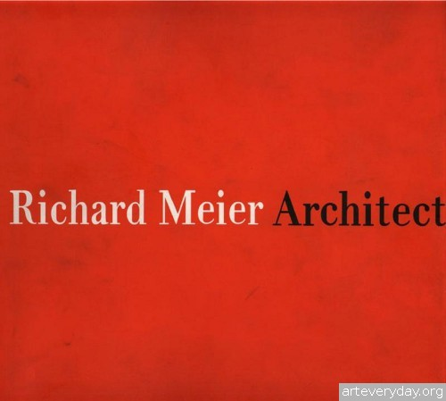3 | Richard Meier - Ричард Мейер. Ведущий представитель американского авангарда | ARTeveyday.org